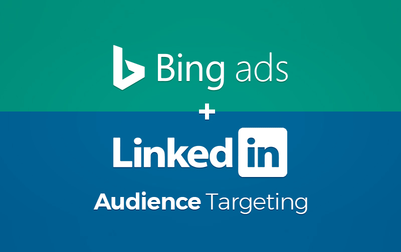 Bing Ads + LinkedIn Profile Targeting